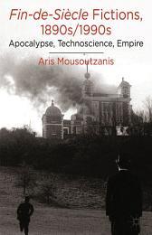 Fin-de-Siècle Fictions, 1890s-1990s