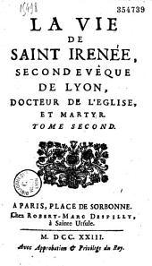 Irénée. La Vie de saint Irénée, second évêque de Lyon, docteur de l'Eglise et martyr (Par Barois, libraire)
