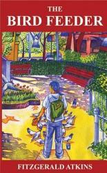 The Bird Feeder An American Novel  Book PDF