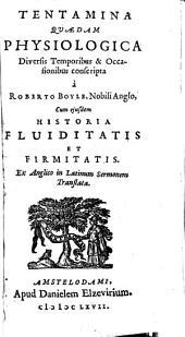 Tentamina quaedam physiologica diuersis temporibus & occasionibus conscripta