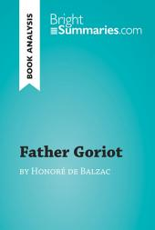 Father Goriot by Honoré de Balzac (Book Analysis): Detailed Summary, Analysis and Reading Guide