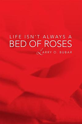 Life Isn t Always a Bed of Roses