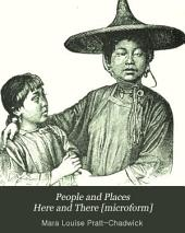 People and Places Here and There [microform]: Volume 4