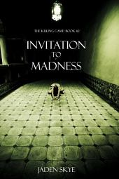 Invitation to Madness (The Killing Game--Book 2)