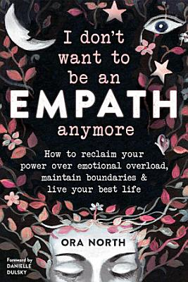 I Don t Want to Be an Empath Anymore