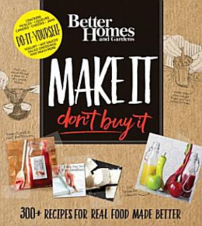 Better Homes and Gardens Make It  Don t Buy It Book