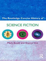 The Routledge Concise History Of Science Fiction Book PDF