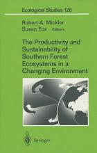 The Productivity and Sustainability of Southern Forest Ecosystems in a Changing Environment PDF