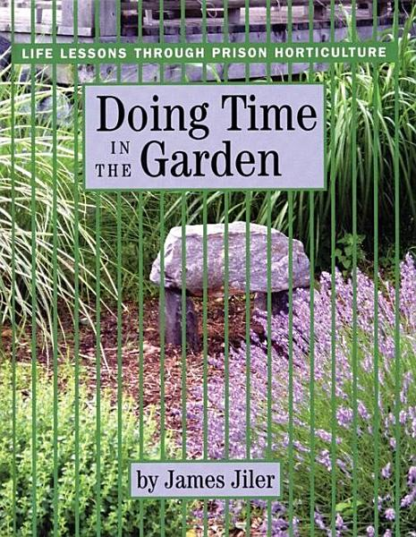 Doing Time In The Garden
