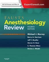 Faust's Anesthesiology Review E-Book: Edition 4