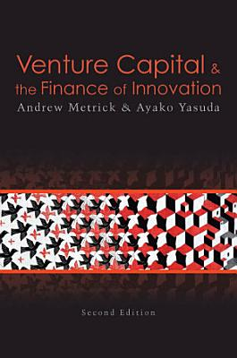 Venture Capital and the Finance of Innovation  2nd Edition