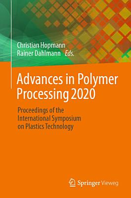 Advances in Polymer Processing 2020 PDF