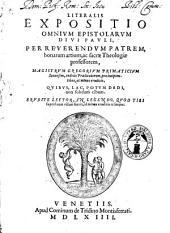 Literalis expositio omnium epistolarum diui Pauli, per reuerendum patrem, ... magistrum Gregorium Primaticium Senensem, ordinis praedicatorum, pro incipientibus, ac minus eruditis, ..