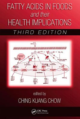 Fatty Acids in Foods and their Health Implications,Third Edition