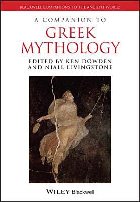 A Companion to Greek Mythology PDF