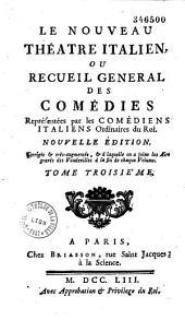 Le nouveau théâtre italien ou Recueil général des comédies représentées par les comédiens italiens ordinaires du roi