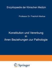 Konstitution und Vererbung in ihren Beziehungen zur Pathologie