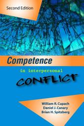 Competence in Interpersonal Conflict: Second Edition