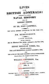 Lives of the British Admirals, Containing an Accurate Naval History from the Earliest Periods: The Naval History Continued to the Year 1779