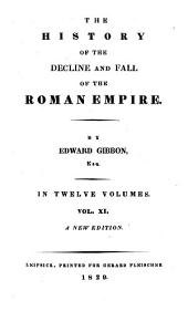 The History of the Decline and Fall of the Roman Empire: Volume 11