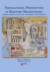 Translational Perspectives in Auditory Neuroscience: Hearing Across the Life Span — Assessment and Disorders