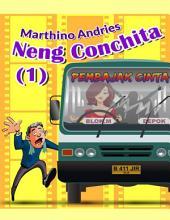 Neng Conchita (1): Pembajak Cinta