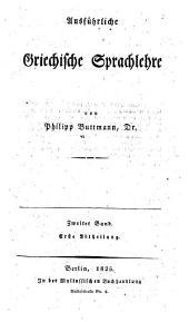 Ausführliche griechische Sprachlehre: Band 2,Teil 1