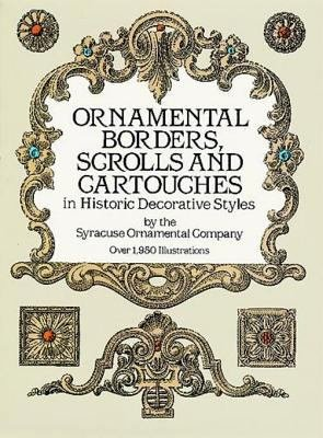 Ornamental Borders  Scrolls and Cartouches in Historic Decorative Styles PDF
