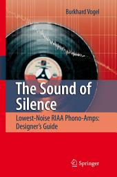 The Sound of Silence: Lowest-Noise RIAA Phono-Amps: Designer's Guide
