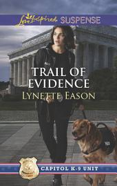 Trail of Evidence: A thrilling romantic suspense