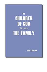 The Children of God Cult  aka The Family Book
