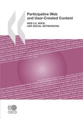 Participative Web and User-Created Content Web 2.0, Wikis and Social Networking: Web 2.0, Wikis and Social Networking