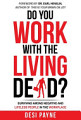 Do You Work with the Living Dead