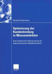 Optimierung der Kundenbindung in Massenmärkten: Eine empirische Untersuchung im österreichischen Mobilfunkmarkt