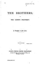 The Brothers  Or  the Gipsy s Prophecy  A Tragedy in Five Acts   In Verse   PDF