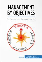 Management by Objectives for Your Organisation: Get the best out of your employees