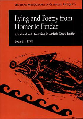 Lying and Poetry from Homer to Pindar
