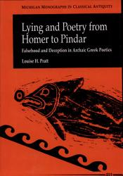 Lying And Poetry From Homer To Pindar Book PDF
