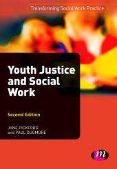 Youth Justice and Social Work: Edition 2
