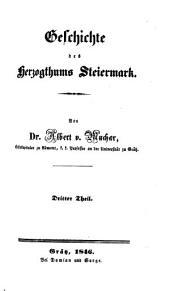 Geschichte des Herzogthumes Steiermark: Bände 3-4