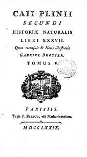 Historiae naturalis libri XXXVll: Volume 5