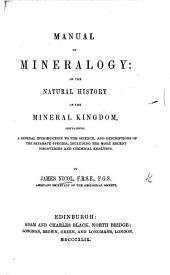 Manual of Mineralogy; or, the natural history of the Mineral Kingdom, etc