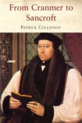 From Cranmer to Sancroft: Essays on English Religion in the Sixteenth and Seventeenth Centuries