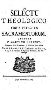 De selectu theologico circa effectus Sacramentorum. - Monasterium S. Blasii 1764