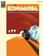 Joe Bonamassa - Driving Towards the Daylight Songbook: Play-It-Like-It-Is Guitar