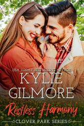 Restless Harmony (Contemporary Romance): Clover Park series, Book 5