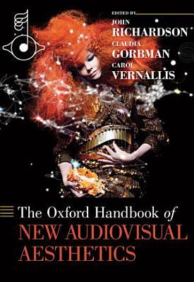 The Oxford Handbook of New Audiovisual Aesthetics PDF
