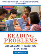 Reading Problems: Assessment and Teaching Strategies, Edition 7