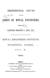 Professional Papers by the Corps of Royal Engineers ... Royal Engineers Institute: Occasional papers, Volume 10