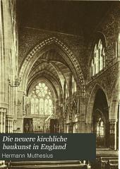 Die neuere kirchliche Baukunst in England: Entwicklung, Bedingungen und Grundzüge des Kirchenbaues der Englischen Staatskirche und der Secten